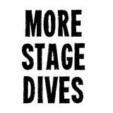 More Stage Dives - Episode 1