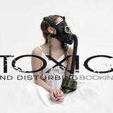 Toxic & Disturbing Booking