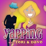 Yapping with Teri and Dave