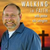 Walking In Faith with Pastor R