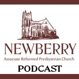 Newberry ARP Church Podcast