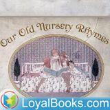 Our Old Nursery Rhymes by Alfr