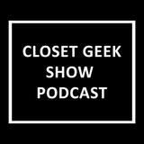 Closet Geek Show