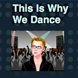 This Is Why We Dance