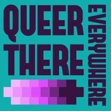 queer there + everywhere