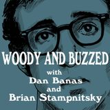 Woody and Buzzed
