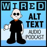Wired's Alt Text 30 (Audio)