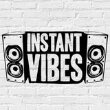 Instant Vibes