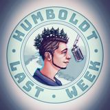 Humboldt Last Week