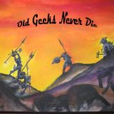 Old Geeks Never Die