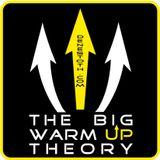 The Big Warm Up Theory
