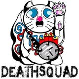 DEATHSQUAD SECRET SHOW #6