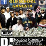 "DJ SCORPIO'S ""OLD SCHOOL GANGSTA VOL.1"" FOR GROWN FOLKS ONLY!"
