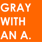 Gray With An A.