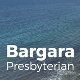 Sermons - Bargara Presbyterian