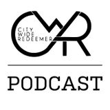City-Wide Redeemer Podcast