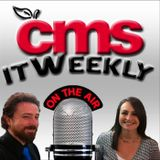 itWeekly #229: CMS Technology Update