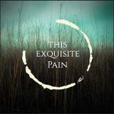 This Exquisite Pain