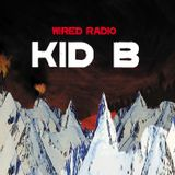 KID B RADIO - EPISODE 15- 08/03/13 - WIREDRADIO