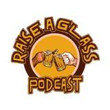 Raise a Glass Podcast