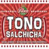 Tono Salchicha