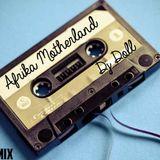 Dj Doll - Afrika Motherland (1st Anual Mix) 2018