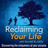 Reclaiming Your Life with Kend