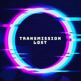 Transmission Lost