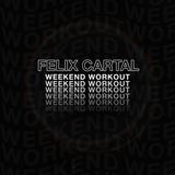 Felix Cartal's Weekend Workout