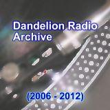 Dandelion Radio Archive
