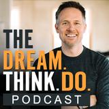 DREAM. THINK. DO. | Helping Yo