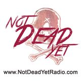 Not Dead Yet Podcast