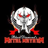 Blackdiamond's Metal Mayhem