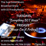 FreakyReidy - The Just Good Music Breakfast Show - (Everything BUT House) Podcast  001 (09/01/2018)