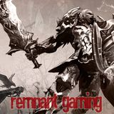 Remnant Gaming Episode 2: Open Beta Impressions