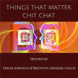 Things That Matter Chit Chat S