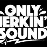 Only Jerkin' Sound