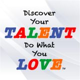 Discover Your Talent–Do What Y