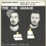 The Dub Garage - 88.9 FM Humboldt Pirate Bay 4/28/13