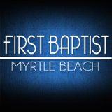 First Baptist of Myrtle Beach
