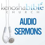 Kenosha Bible Church | Audio S