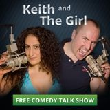 Keith and The Girl comedy talk