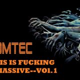 TomTec.--This is Fucking Massive--Vol.1