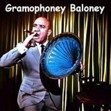 Gramophoney Baloney