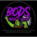 BODS Mayhem Hour