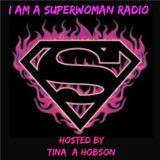 I Am A Superwoman Radio with T