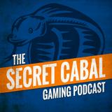 The Secret Cabal Gaming Podcas