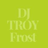 DJ TROY Frost