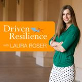 Driven Resilience with Laura R