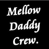 MELLOW DADDY CREW